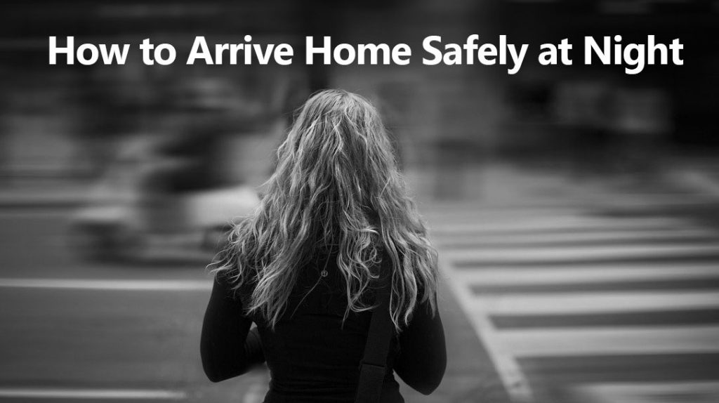 How to Arrive Home Safely at Night