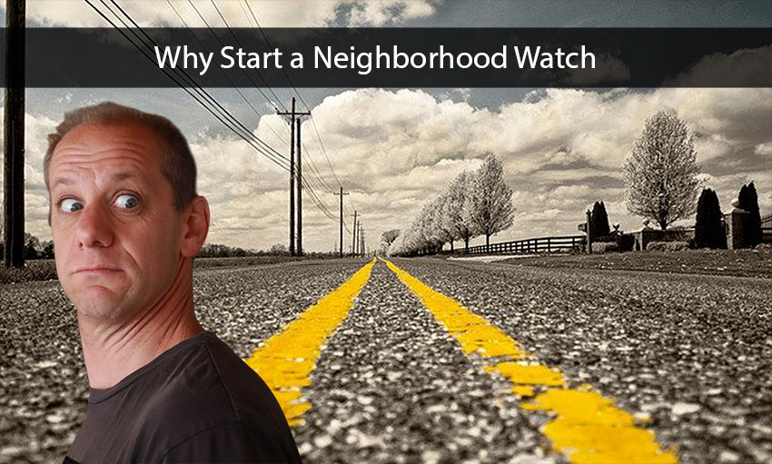 Why Start a Neighborhood Watch